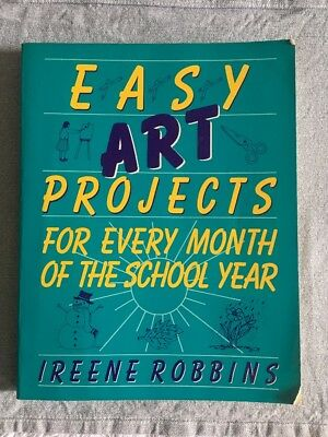 Easy Art Projects For Every Month of the School Year - Irene Robbins 1990 (Easy Art Projects For Adults)