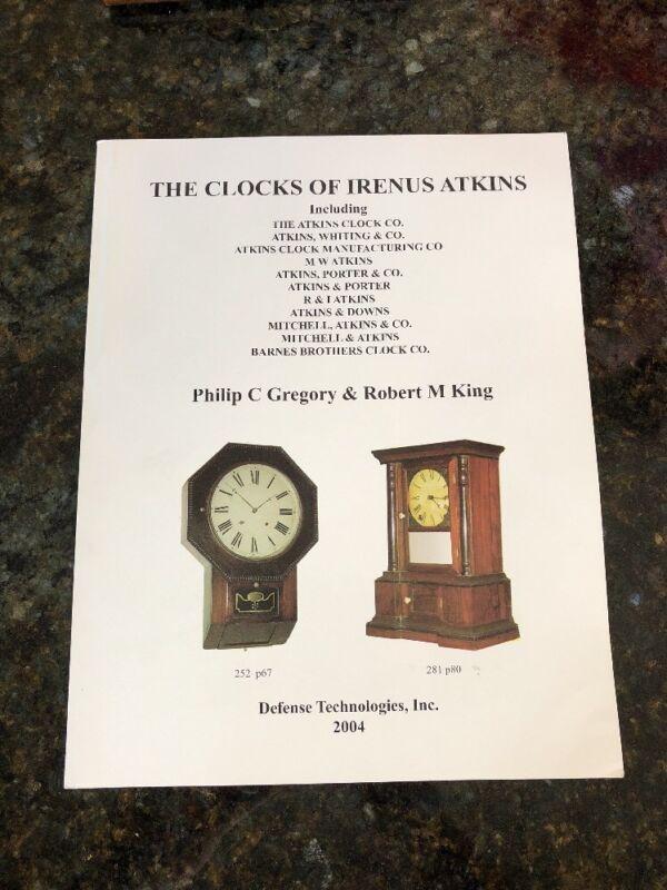 THE CLOCKS OF IRENUS ATKINS  Autographed PHILIP C. GREGORY & ROBERT M. KING BOOK