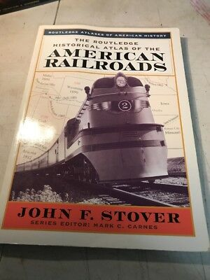 The Routledge Historical Atlas of the American Railroads (Routledge Atlases of A