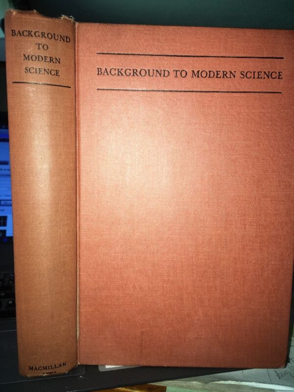 Background to Modern Science Ten Lectures at Cambridge 1938 HC Needham Pagel