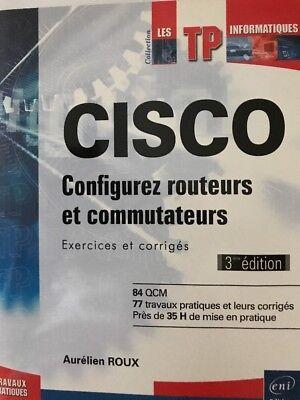 Cisco ; Configurez Routeurs Et Commutateurs ; Exercices Et Corriges (3e Edition…