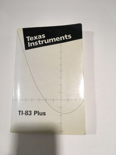 Texas Instruments TI-83 Plus Graphing Calculator Instruction Manual Guide Book