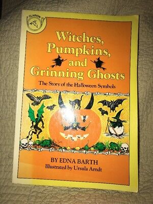 Symbols Of Halloween Witches (Witches, Pumpkins, & Grinning Ghosts Story of Halloween Symbols Edna Barth)