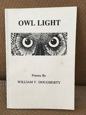 Owl Light Signed By William F. Dougherty Poems From Wings Press 1982](Owl Poem)