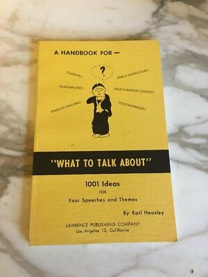 Handbook for What to Talk About 1001 Ideas for Speeches & Themes Earl Heasley - Theme Ideas