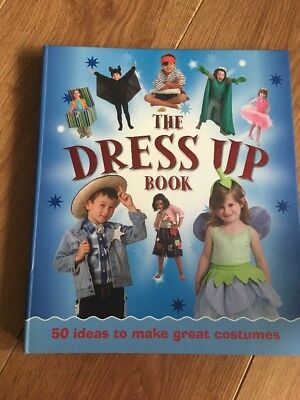 The Dress Up Book 50 Ideas To Make Great Costumes
