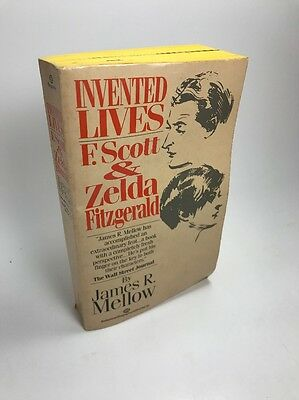 Invented Lives  Marriage Of F  Scott And Zelda Fitzgerald By James Mellow 1984