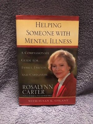 Helping Someone With Mental Illness     Signed Former First Lady Rosalyn Carter