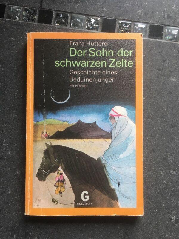 Der Sohn der schwarzen Zelte: Geschichte eines Beduinenjungen Hutterer, Franz: