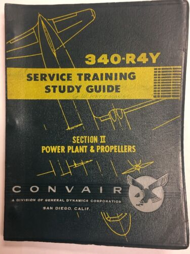 CONVAIR 340-R4Y Service Training Study Guide Section II-Power Plant & Propellers
