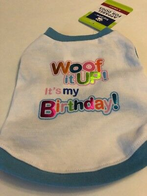 Dog Woof It Up It's My Birthday XS Extra Small X S  T Shirt Free  Ship  New NWT