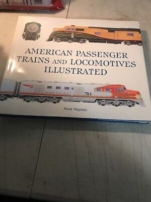 American Passenger Trains and Locomotives Illustrated, Wegman, Mark