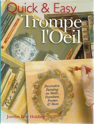 Quick And Easy Trompe L'oeil by Jocelyn Kerr Holding - Book - Hard Cover - Art