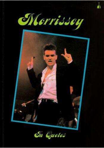 Morrissey In Quotes plus Scrapbook - Babylon Books - 1988 -  VG+  US Seller