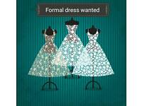 Formal dress wanted
