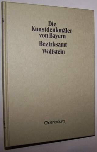 Die Kunstdenkmäler von Bayern Bezirksamt Wolfstein 1931 LKR Freyung Grafenau