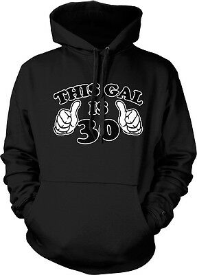 This Gal is 30 - Birthday Celebrate Fun Party Great Gift Idea Hoodie Pullover](Fun Birthday Party Ideas)
