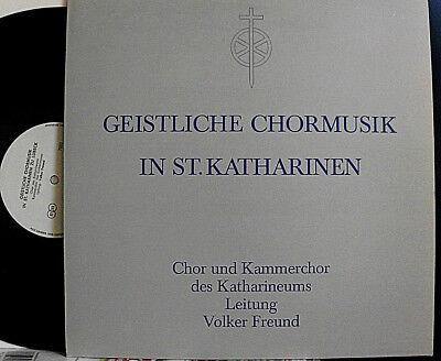 GEISTLICHE CHORMUSIK IN ST. KATHARINEN VOLKER FREUND CHOR KATHARINEUM LÜBECK LP