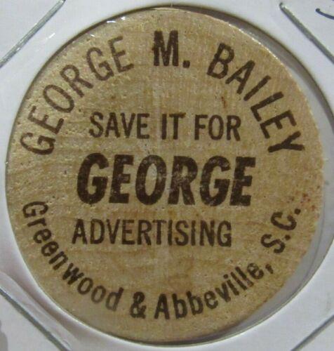 Vintage George Bailey Advertising Greenwood & Abbeville, SC Wooden Nickel Token