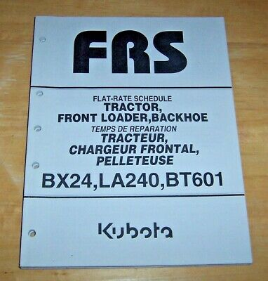 Kubota Flat-rate Schedule Bx24 La240 Bt601 Tractor Front Loader Backhoe Vg