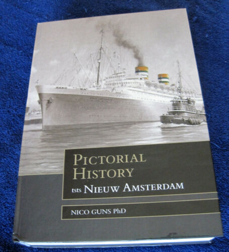 """New Book: """"Pictorial History of SS NIEUW AMSTERDAM"""" (2020) by Nico Guns"""