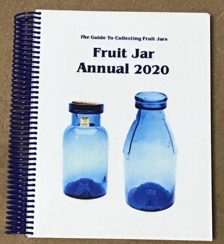 Fruit Jar Annual 2020 Volume 24 By Jerry McCann FINAL EDITION