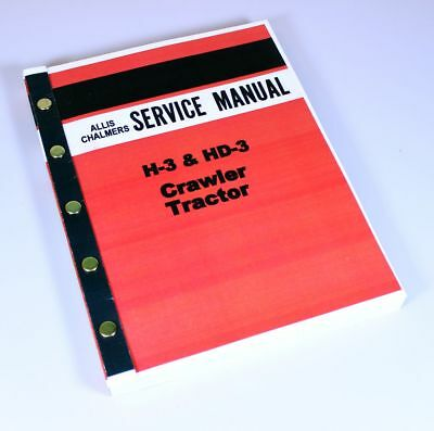 Allis Chalmers H-3 Hd-3 Crawler Tractor Service Repair Shop Manual H3 Hd3