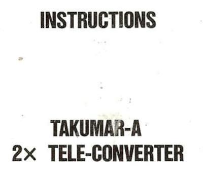 PENTAX TACUMAR A 2X TELE-CONVERTER INSTRUCTION MANUAL -PENTAX