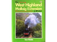 RAILWAY BOOK. THE WEST HIGHLAND MALLAIG EXTENSION IN BR DAYS BY TOM NOBLE
