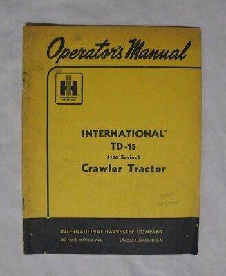 International Harvester Operators Manual Td-15 Crawler Tractor 150 Series 1959