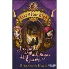 La piÙ malvagia del reame. ever after high