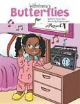 Wilhelmina's Butterflies, Clarice Thornton Davis, 1483671038