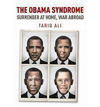 The Obama Syndrome: Surrender at Home, War Abroad by Ali Tariq (Hardback, 2010)