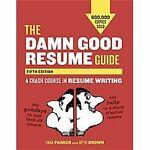 The Damn Good Resume Guide, Fifth Edition