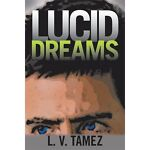 Lucid Dreams, L. V. Tamez, 1475926561