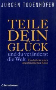 Teile-dein-Glueck-von-Juergen-Todenhoefer-2010-Gebundene-Ausgabe