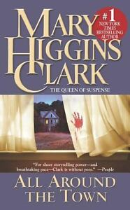 All Around the Town by Mary Higgins Clar...