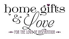 Home Gifts and Love
