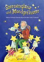 Sternenglanz und Mondgeflüster. Meine liebsten Gutenachtgeschichten zum Vorlese…