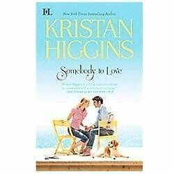 Somebody-To-Love-Kristan-Higgins-Acceptable-Book