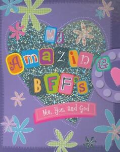 My Amazing BFFs : Me, You, and God by Lt...