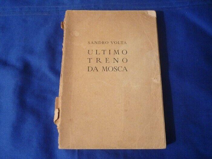 Ultimo Treno da Mosca - di Sandro Volta - Rizzoli 1943
