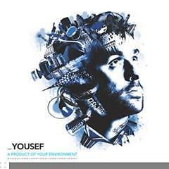 Yousef-A-Product-Of-Your-Environment