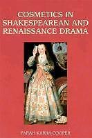 Karim-Cooper  Farah-Cosmetics In Shakespearean And Renaissance Drama  BOOK NEU