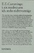 EDWARD ESTLIN CUMMINGS - I. SIX NONLECTURES. ICH. SECHS NICHTVORTRäGE