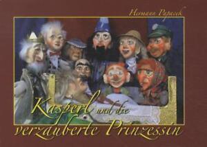 Kasperl und die verzauberte Prinzessin von Hermann Papacek (2012, Gebunden) - Waldthurn, Deutschland - Kasperl und die verzauberte Prinzessin von Hermann Papacek (2012, Gebunden) - Waldthurn, Deutschland