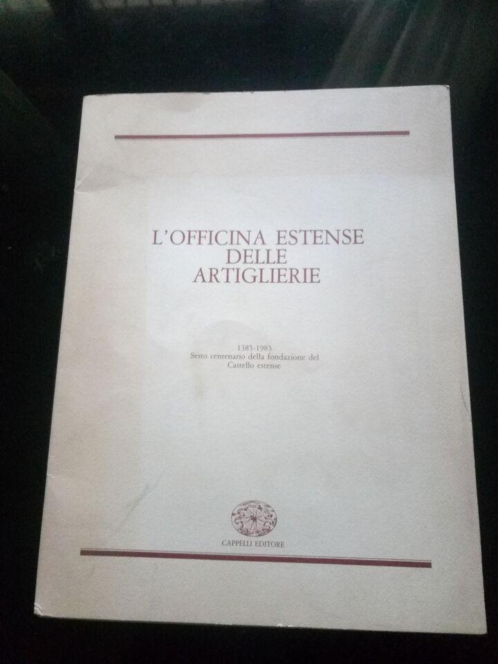 L'Officina Estense Delle Artiglierie (Cappelli 1985)