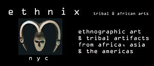ETHNIX TRIBAL AND AFRICAN ARTS