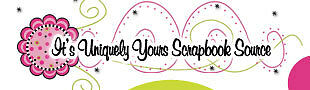Its Uniquely Yours Scrapbook Source