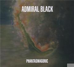 Admiral Black - Phantasmagoric /0